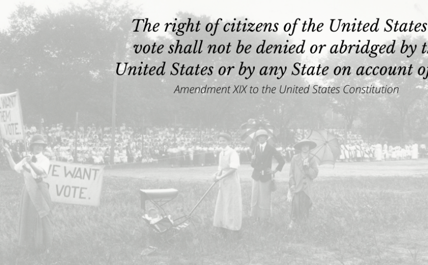 Black and white photo of a women's voting protest with Amendment XIX to the US Constitution included