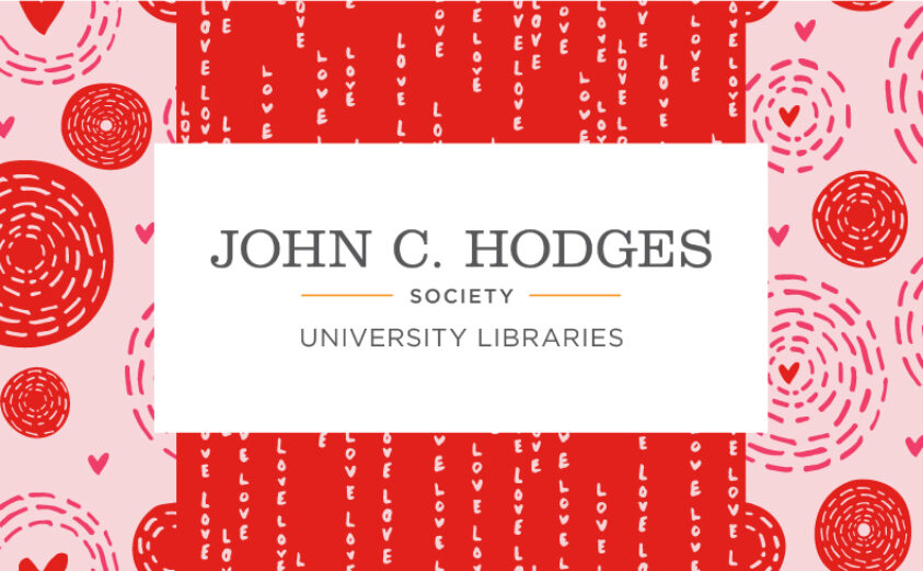 John C. Hodges Society at University Libraries featuring heart shaped imagery