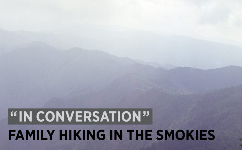 In Conversation: Family Hiking in the Smokies